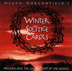 Winter Solstice Carols - reclaiming the celebration of the season